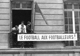 """Mai 68 : """"le football aux footballeurs"""""""